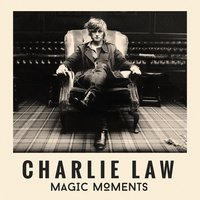 Magic Moments — Charlie Law