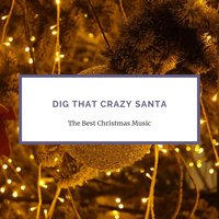 Dig That Crazy Santa — сборник