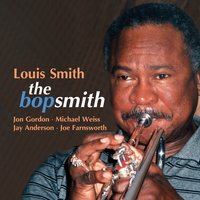 The Bopsmith — Louis Smith, Michael Weiss, Jon Gordon, Jay Anderson, Joe Farnsworth