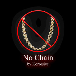 No Chain — Korrosive feat. Major D