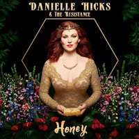 Honey — Danielle Hicks & The Resistance