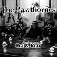Cut & Run — The Hawthornes