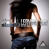 Leaving You — Clubstone