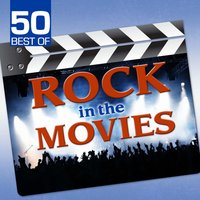 50 Best of Rock in the Movies — Movie Sounds Unlimited