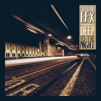Deep as the Night — Special EFX