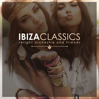 Ibiza Classics by Relight Orchestra and Friends — сборник