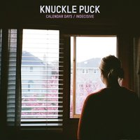 Calendar Days/Indecisve — Knuckle Puck