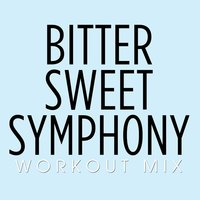 Bitter Sweet Symphony Workout Mix - Single — Cover Up