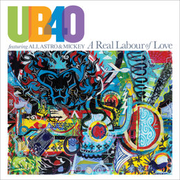 A Real Labour Of Love — UB40, Ali Campbell, Astro, Michael Virtue