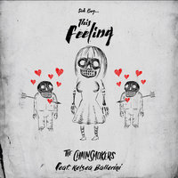 Sick Boy...This Feeling — The Chainsmokers