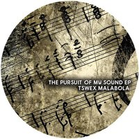 The Pursuit of My Sound EP — Tswex Malabola