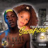 Sacrifices — TREY BENJII