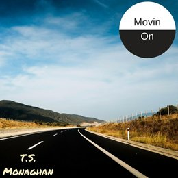 Movin On — T.S. Monaghan
