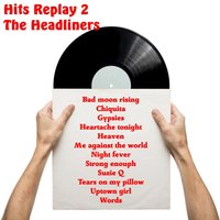Hits Replay 2 — The Headliners