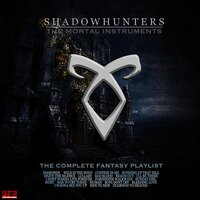 Shadowhunters - The Complete Fantasy Playlist — сборник