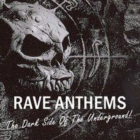 Rave Anthems - The Dark Side of the Underground — сборник