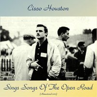 Sings Songs Of The Open Road — Cisco Houston