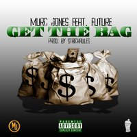 Get the Bag — Future, Murc Jones