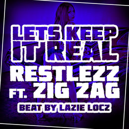 Lets Keep It Real — Zig Zag, Restlezz