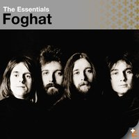 The Essentials: Foghat — Foghat