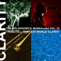 Maskarades, Vol. 12: Jimmy Eat World: Clarity — The Holophonics