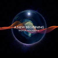 A New Beginning — Radical Resonance
