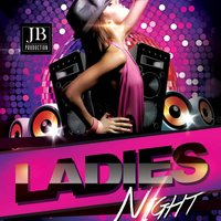 Ladies Night — Fly Projecty