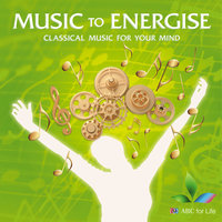 Music To Energise: Classical Music For Your Mind — сборник