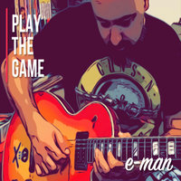 Play The Game — E-Man