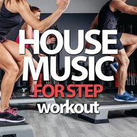 House Music for Step Workout — сборник