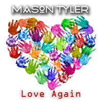 Love Again (Shadows of the Past) — Mason Tyler feat. Marci