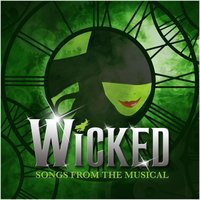 Wicked (Songs from the Musical) — Stephen Schwartz, Wicked Crew