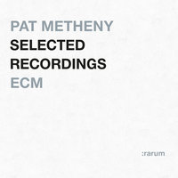 Selected Recordings — Pat Metheny