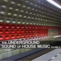The Underground Sound of House Music, Vol. 4 — сборник
