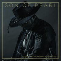 Songs from Amberlady Seven — Son of Pearl