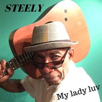 My Lady Luv — Steely