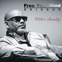 Free Your Mind (Reissue) — Walter Beasley