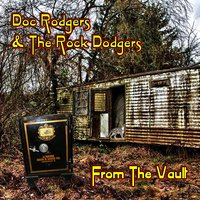From the Vault — Dennis Wood, Terry Rangno, Doc Rodgers & The Rock Dodgers, Michael Easley