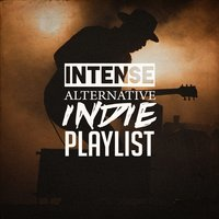 Intense Alternative Indie Playlist — сборник