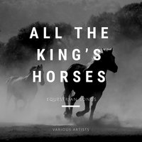All the King's Horses: Equestrian Songs — сборник