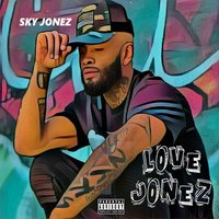 Love Jonez — SKY JONEZ