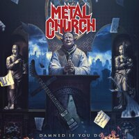 Damned If You Do — Metal Church