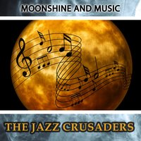 Moonshine And Music — The Jazz Crusaders