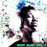 Deep Club, Vol. 3 - Feel the Deep — сборник