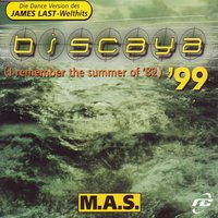 Biscaya '99 (I Remember the Summer of '82) — M.A.S., S.m.a.
