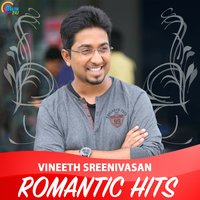 Vineeth Sreenivasan Romantic Hits — Vineeth Sreenivasan