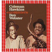 Encounters — Coleman Hawkins, Ben Webster