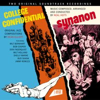 College Confidential. Original Jazz Compositions by Dean Elliot / Synanon. Music Composed, Arranged and Conducted by Neal Hefti — Neal Hefti, Don Elliot