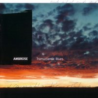 Transatlantic Blues — Ambrose