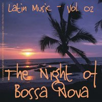 The Night of Bossa Nova - Latin Music Vol. 02 — сборник
